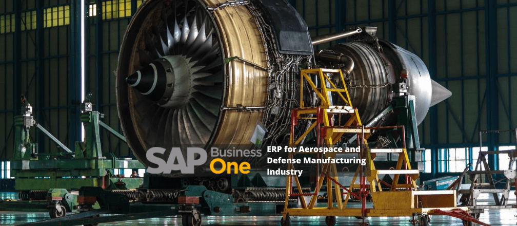 SAP Business One ERP for Aerospace and Defense Manufacturing Industry