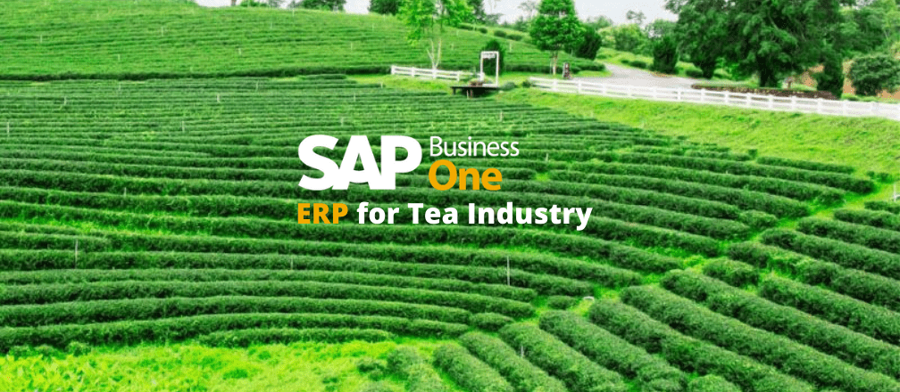 SAP Business One ERP for Tea Industry
